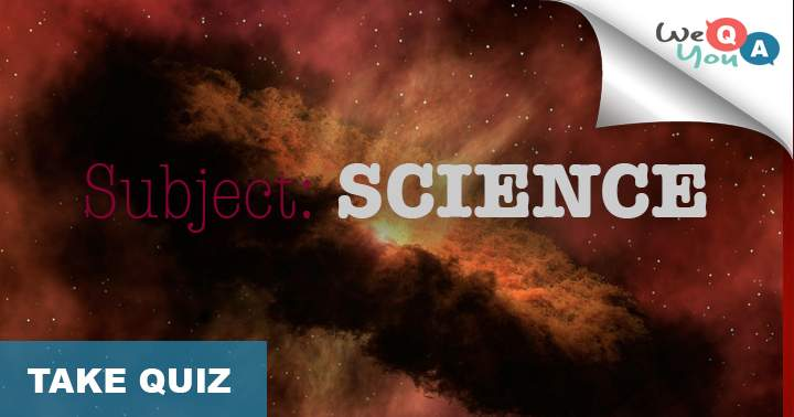 What do you know about science & Nature?